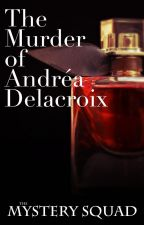 The Murder of Andréa Delacroix by Jasnboom