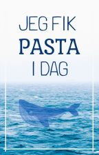 Jeg Fik Pasta I Dag by anonymous_notthere_x
