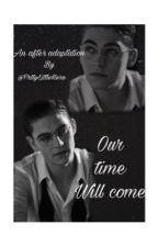Our Time Will Come - A Hessa Story  by Jessicat_x