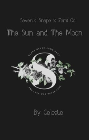 The Moon & The Sun| Severus Snape X reader  by xflowersxxx