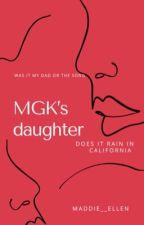 MGK'S DAUGHTER || Jaden hossler fan fiction by maddie__ellen
