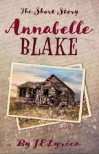 Annabelle Blake - The Short Story by JELyrica