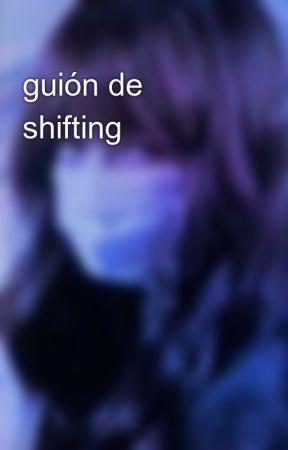 guión de shifting by Valentinzc2
