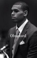 Obsessed  by Kya_Diamond98