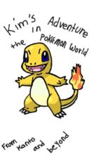 Kim's Adventure In The Pokémon World ~Pokémon Fanfiction by KimberlyMcClure