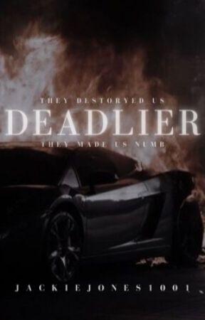 deadlier  by Jackiejones1001
