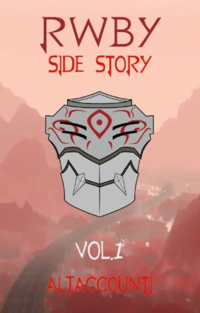 RWBY: Side Story Vol.1 (Completed) by ALTaccounti