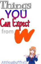 Things You Can Expect from Wattpad by AtticusBothell