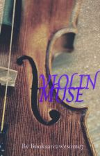 Violin Muse by Booksareawesome77