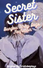 Secret Sister by triotubeplayz