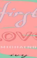 First Love    michaeng by ivy_nim