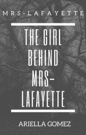 The Girl Behind Mrs-Lafayette by Mrs-Lafayette