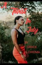 A Twist In July by Gchioma_25