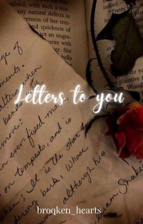 Letters to You (Coming Soon) by broqken_hearts