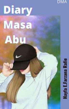 Diary Masa Abu by farzanahayfae