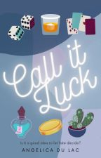 Call It Luck by angelicadulac