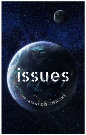 ISSUES ---- important discussions by isla-mae