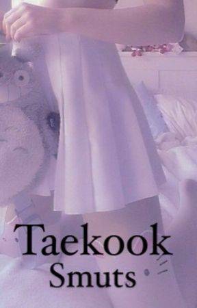 Taekook Smuts  by TaesThickThighs