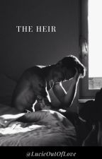The Heir by LucieOutOfLove