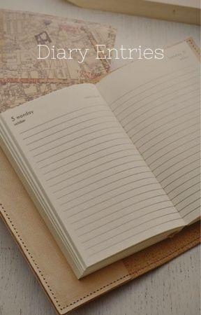 Diary Entries by BigMaidQ