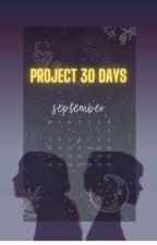 Project 30 Days by MaryJaneBanana