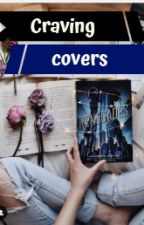 Craving Covers by AMBER_0501