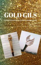 GOLD GIRLS  by blackpinkqueen09
