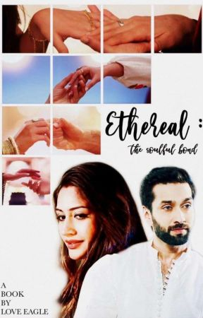 Ethereal:The soulful bond- A ShivIka FanFiction by loveeagle_