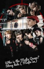 Who is the Mafia Queen? - Stray kids by Jenziefiz
