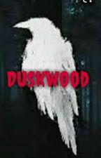 Duskwood  female M/C (fanfiction) by booklover01040