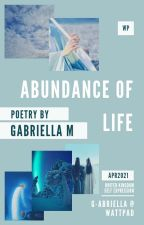 Abundance of Life | Poetry by g-abriella