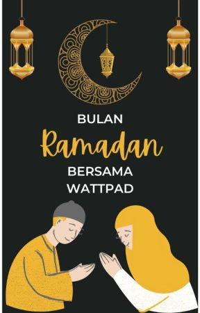 Bulan Ramadan Bersama Wattpad by AmbassadorsMY