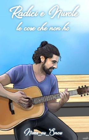 Radici e Nuvole - Le Cose Che Non Ho by Biancacomeneve