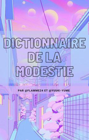 Dictionnaire de la modestie by Kawako_