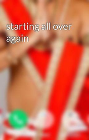 starting all over again  by Kaira__goenka