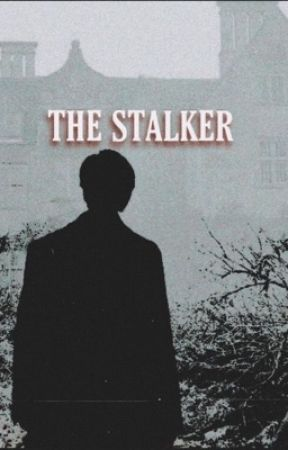THE STALKER by ReganPsycho