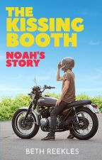 The Kissing Booth: Noah's Story by Reekles