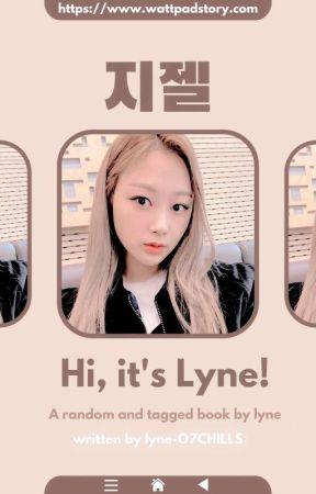 Hi, It's Lyne! ✦ a random book by lyne-O7CHILLS