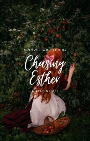 Chasing Esther by Adairx