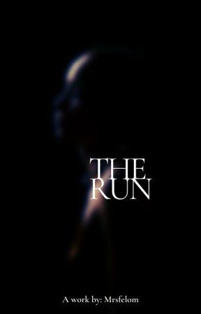 The Run by intoxicatedfelon