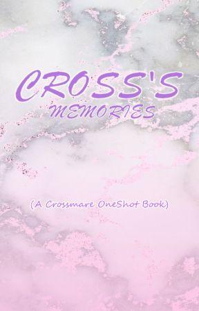 Cross's Memories (A Crossmare OneShot Book) by Furrypaw30