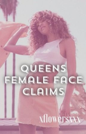 Queens| Female Face Claims  by xflowersxxx
