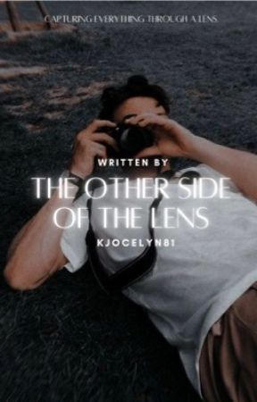 The Other Side Of The Lens by kjocelyn81