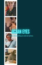 Ocean Eyes ~ Owen Patrick Joyner ~ Fanfiction by Mrsalexmercer