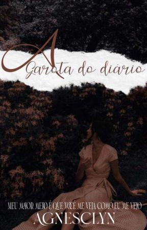 A Garota do diário (Em Breve) by Agnes_clyn