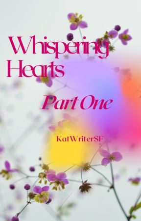 Whispering Hearts by KatWriterSF