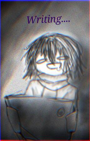 Writing...... by UndertaleGoBRRR