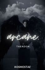 ARCANE - taekook ✔ by kosmostae