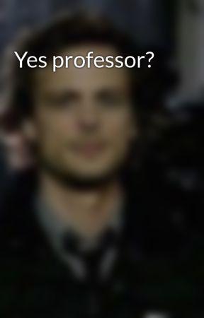 Yes professor?  by bubblebuttercup23