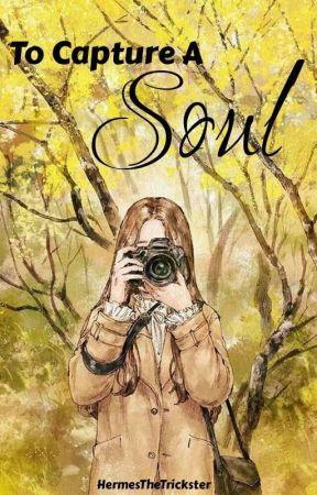 To Capture A Soul by HermesTheTrickster